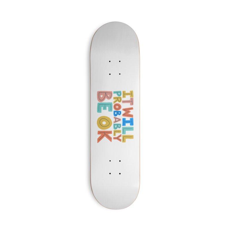 It Will Probably Be OK Accessories Skateboard by Sam Osborne Store