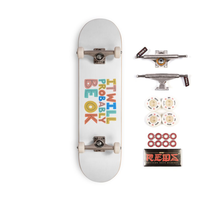 It Will Probably Be OK Accessories Complete - Pro Skateboard by Sam Osborne Store