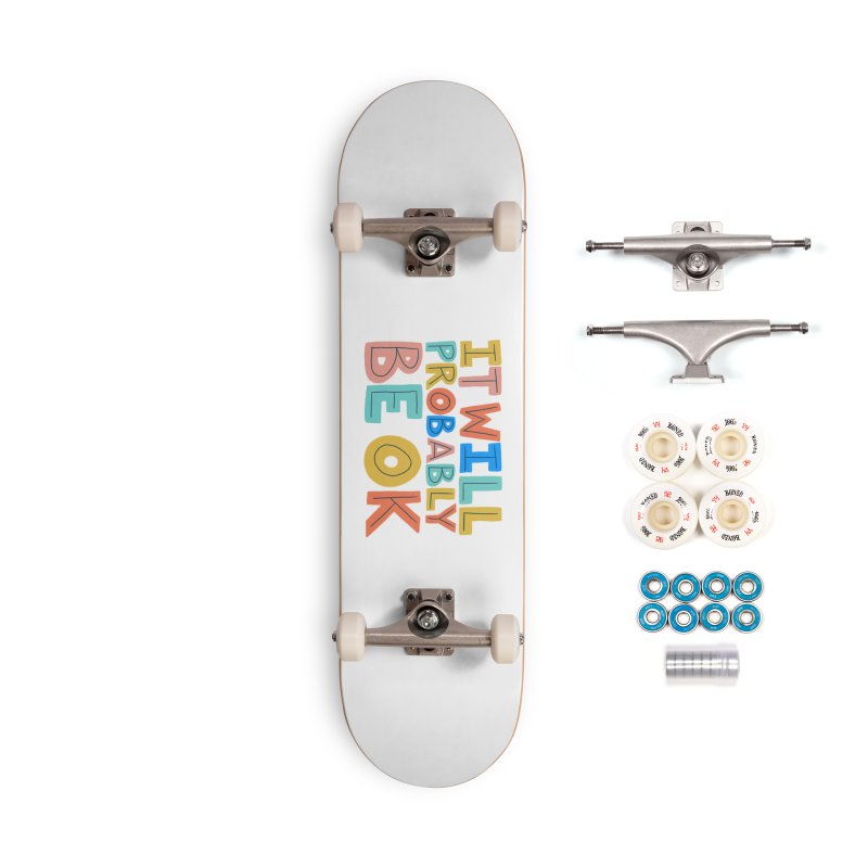 It Will Probably Be OK Accessories Complete - Premium Skateboard by Sam Osborne Store