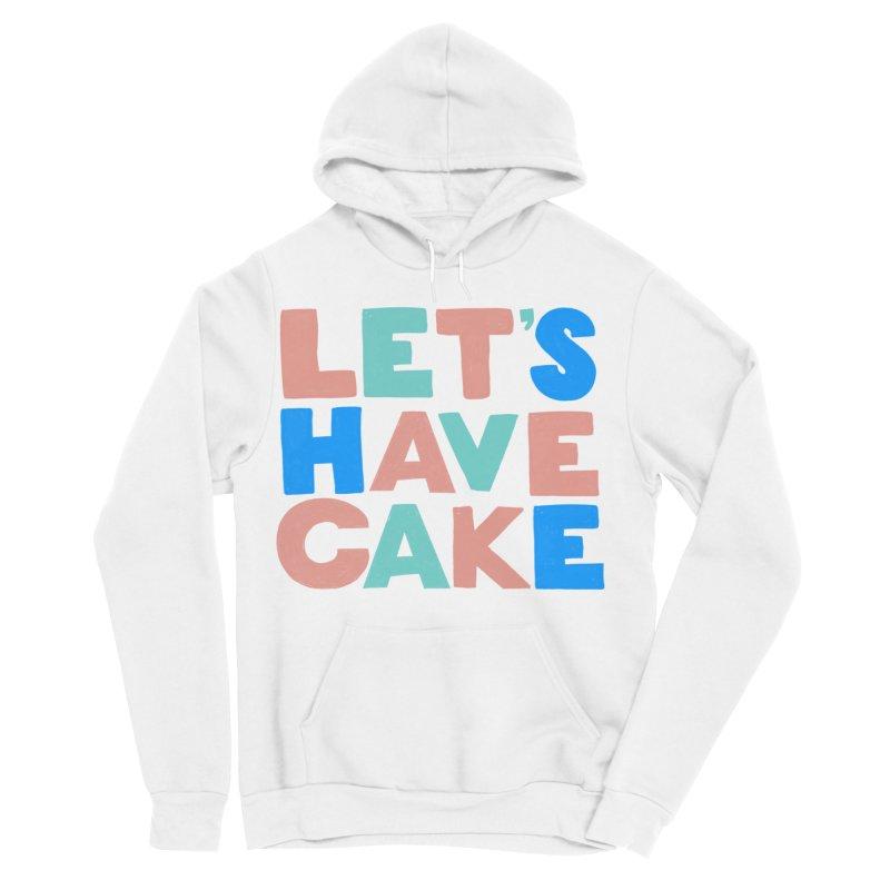 Let's Have Cake Men's Sponge Fleece Pullover Hoody by Sam Osborne Store