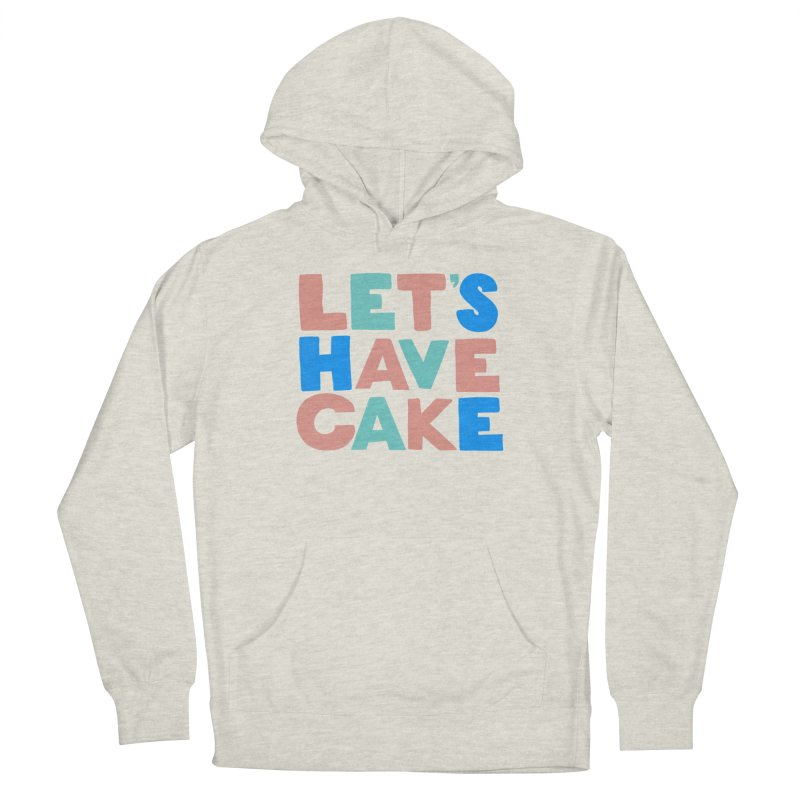 Let's Have Cake Men's French Terry Pullover Hoody by Sam Osborne Store