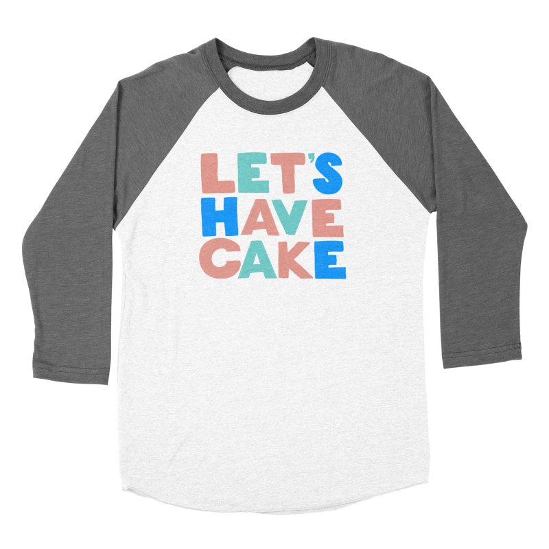 Let's Have Cake Women's Baseball Triblend Longsleeve T-Shirt by Sam Osborne Store
