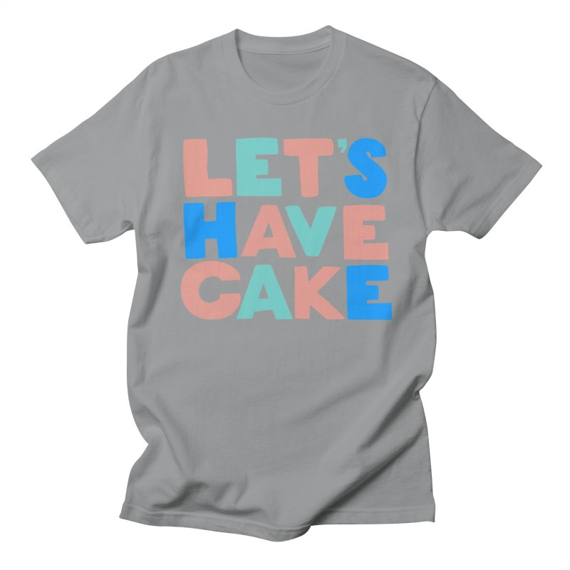 Let's Have Cake Women's Regular Unisex T-Shirt by Sam Osborne Store