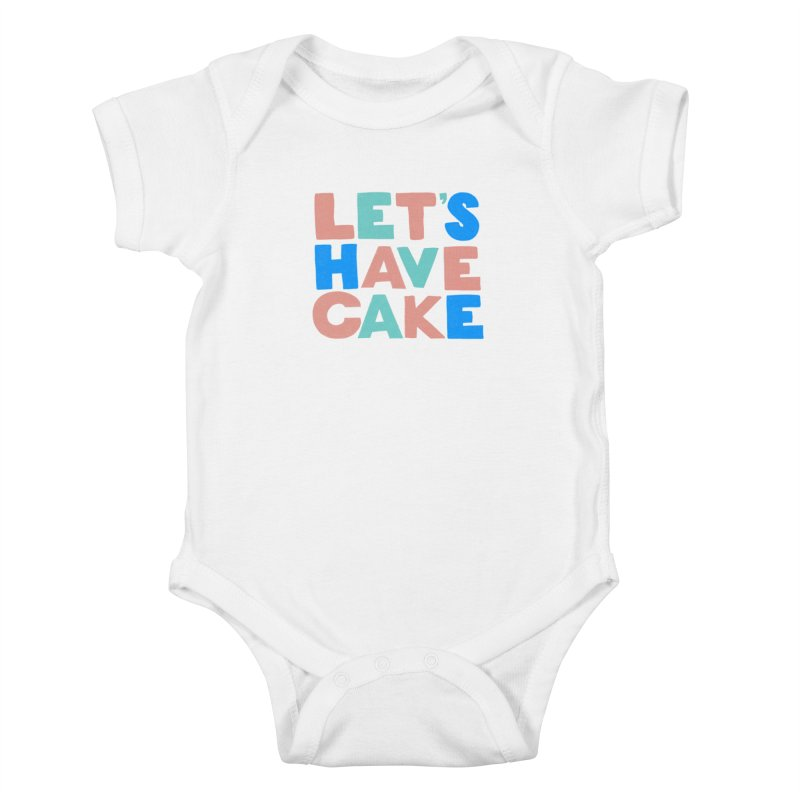 Let's Have Cake Kids Baby Bodysuit by Sam Osborne Store