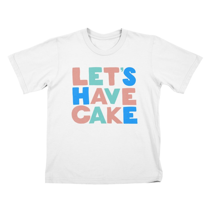 Let's Have Cake Kids T-Shirt by Sam Osborne Store