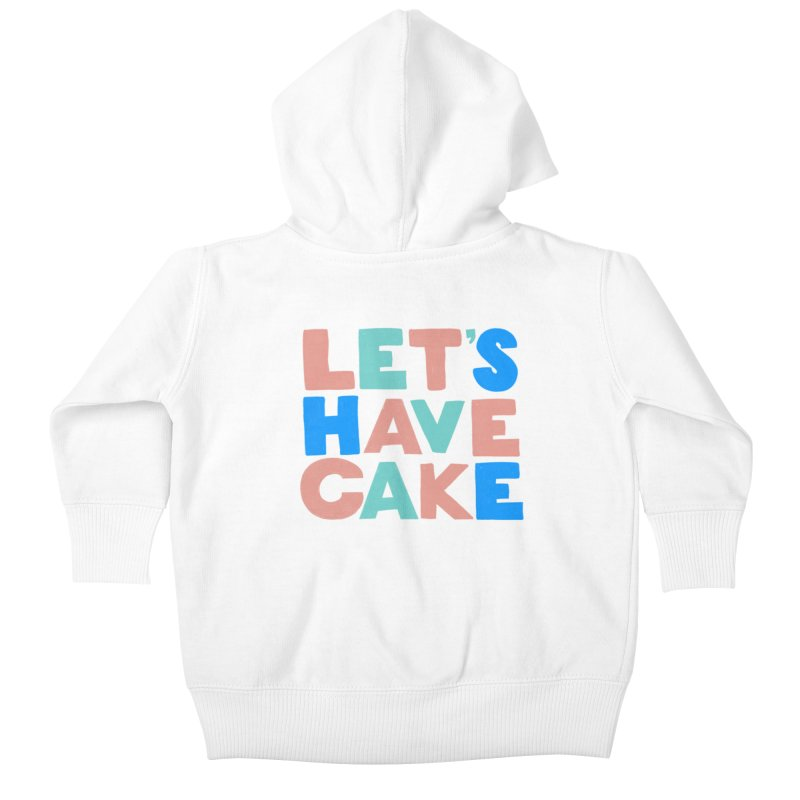 Let's Have Cake Kids Baby Zip-Up Hoody by Sam Osborne Store