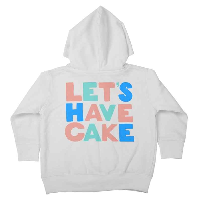 Let's Have Cake Kids Toddler Zip-Up Hoody by Sam Osborne Store