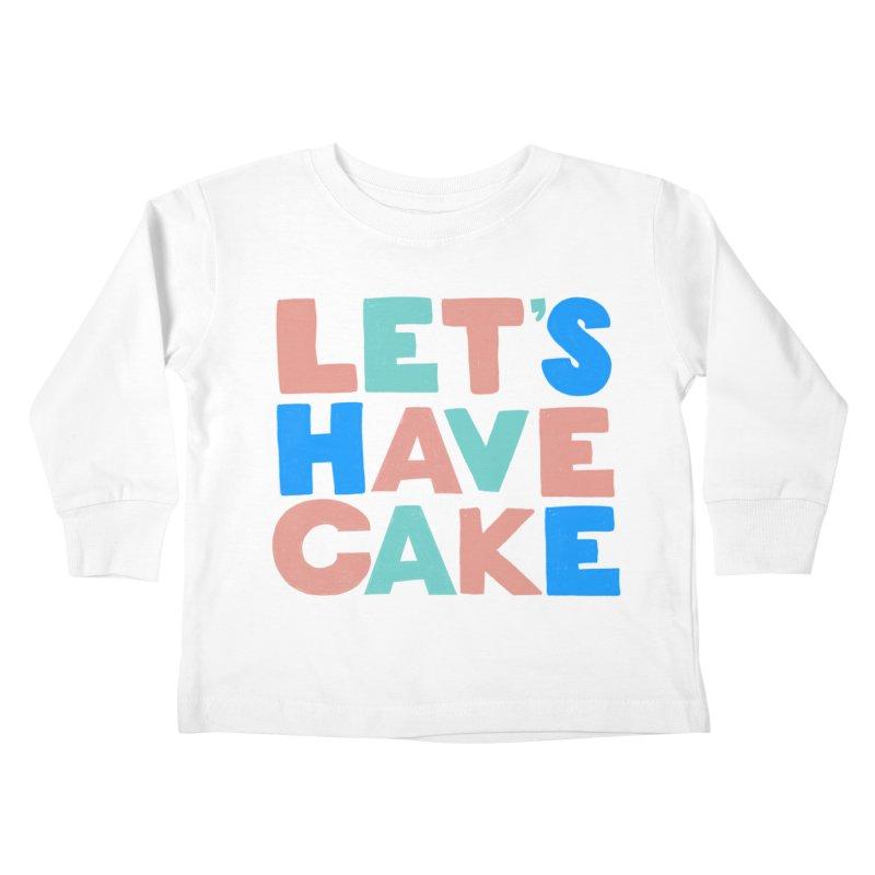 Let's Have Cake Kids Toddler Longsleeve T-Shirt by Sam Osborne Store