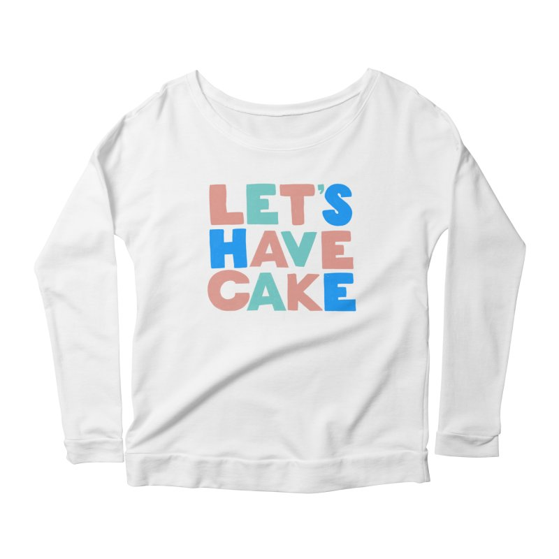 Let's Have Cake Women's Scoop Neck Longsleeve T-Shirt by Sam Osborne Store