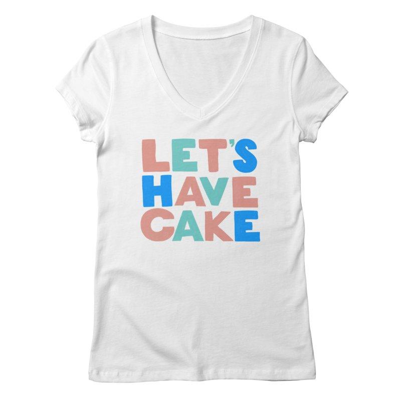 Let's Have Cake Women's Regular V-Neck by Sam Osborne Store