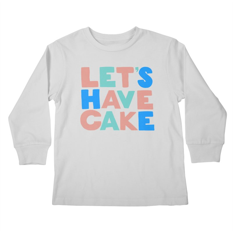 Let's Have Cake Kids Longsleeve T-Shirt by Sam Osborne Store