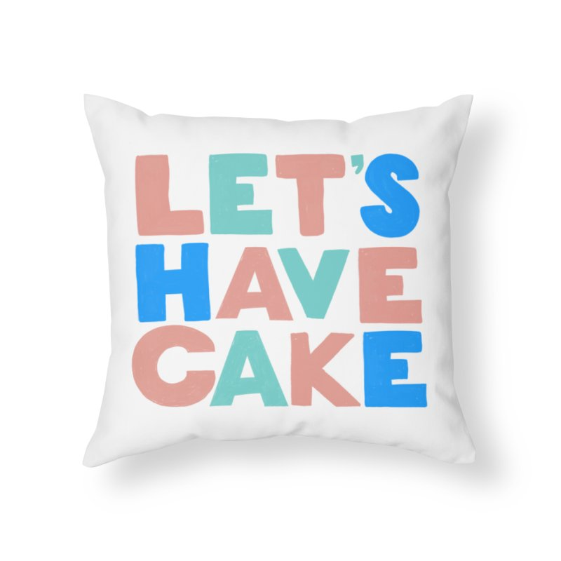 Let's Have Cake Home Throw Pillow by Sam Osborne Store