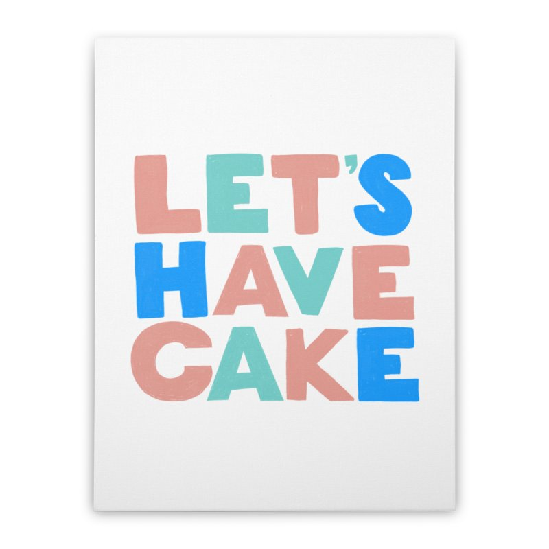 Let's Have Cake Home Stretched Canvas by Sam Osborne Store