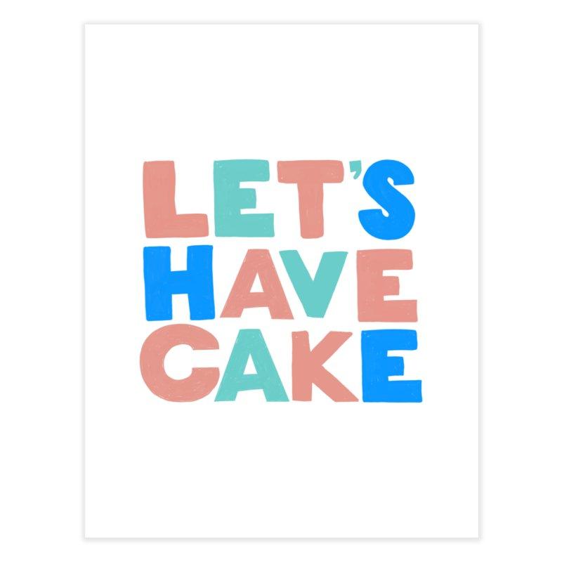 Let's Have Cake Home Fine Art Print by Sam Osborne Store