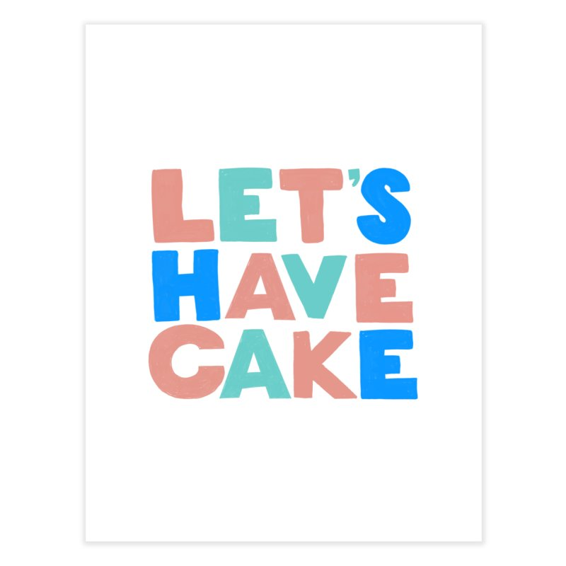 Let's Have Cake Home Fine Art Print by Sam Osborne Store