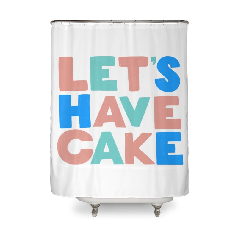 Let's Have Cake Home Shower Curtain by Sam Osborne Store