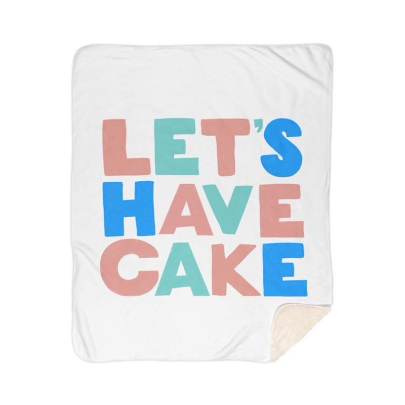 Let's Have Cake Home Sherpa Blanket Blanket by Sam Osborne Store