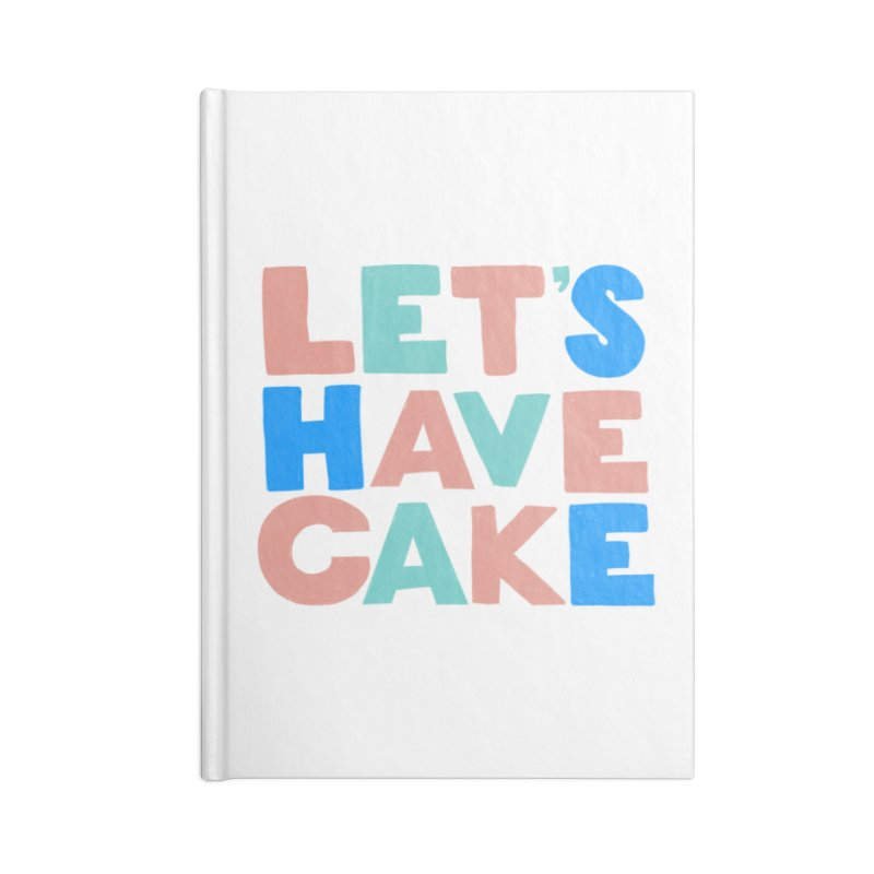 Let's Have Cake Accessories Notebook by Sam Osborne Store