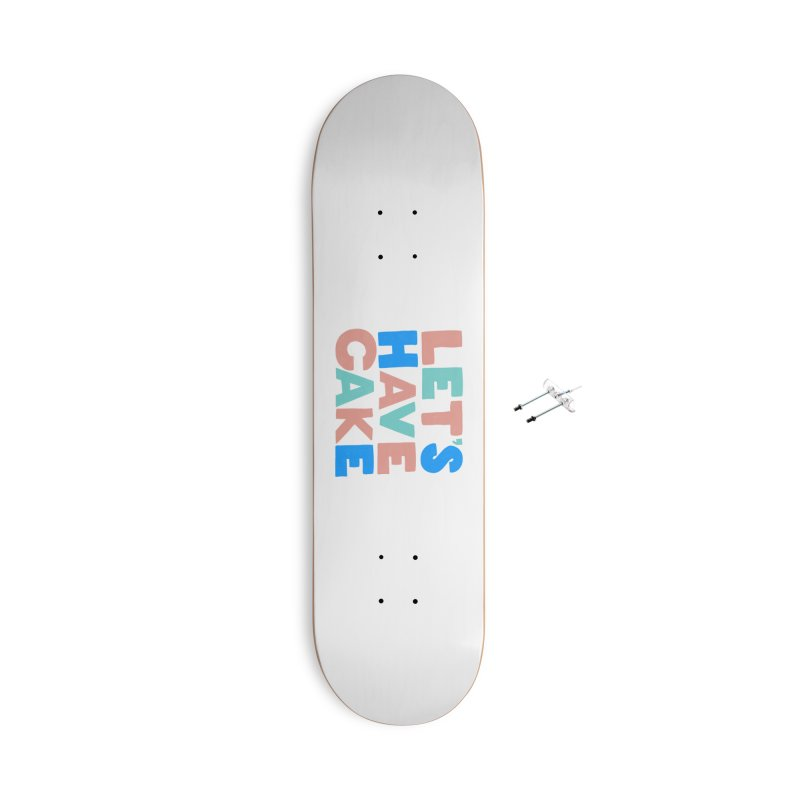 Let's Have Cake Accessories With Hanging Hardware Skateboard by Sam Osborne Store