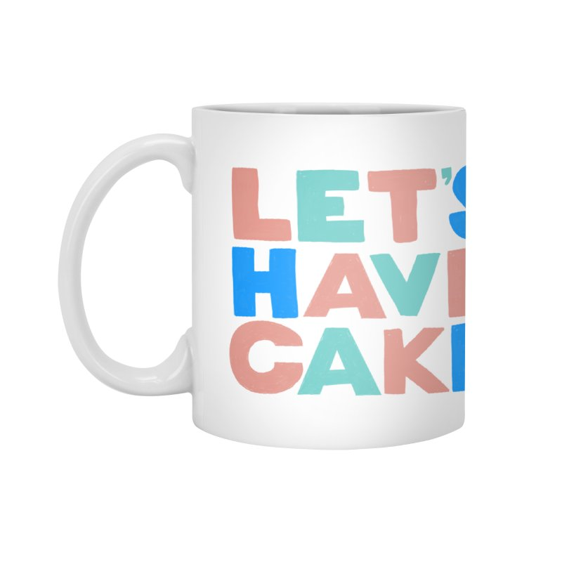 Let's Have Cake Accessories Mug by Sam Osborne Store