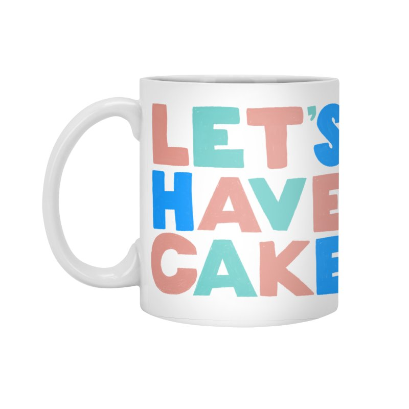 Let's Have Cake Accessories Standard Mug by Sam Osborne Store