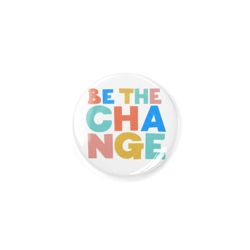 Be The Change Accessories Button by Sam Osborne Store
