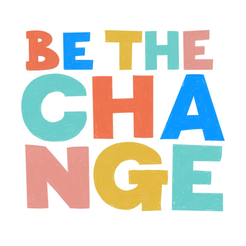 Be The Change Kids T-Shirt by Sam Osborne Store