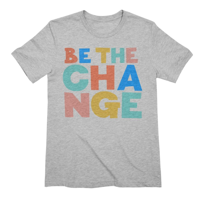 Be The Change Men's Extra Soft T-Shirt by Sam Osborne Store