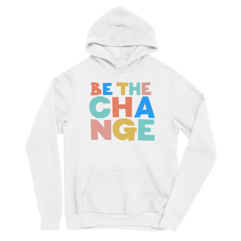 Be The Change Men's Pullover Hoody by Sam Osborne Store