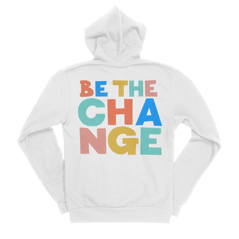 Be The Change Men's Zip-Up Hoody by Sam Osborne Store