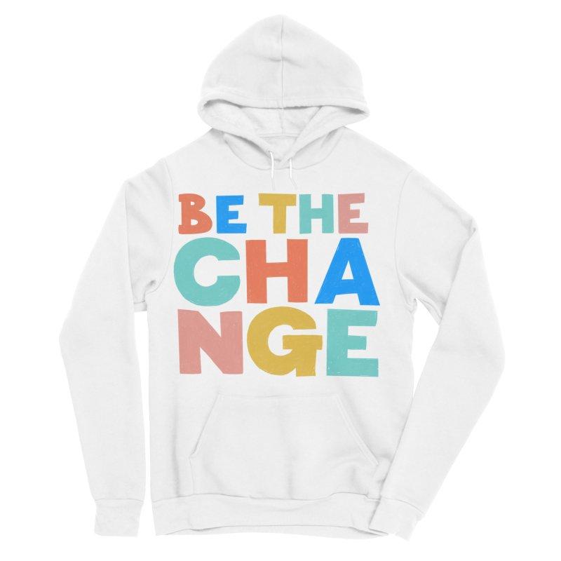 Be The Change Men's Sponge Fleece Pullover Hoody by Sam Osborne Store