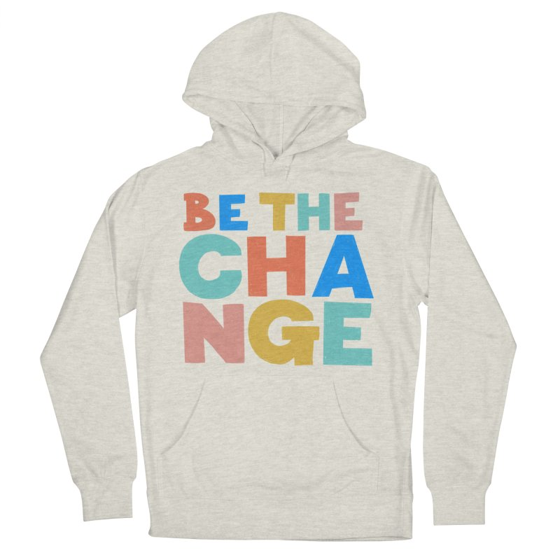 Be The Change Men's French Terry Pullover Hoody by Sam Osborne Store