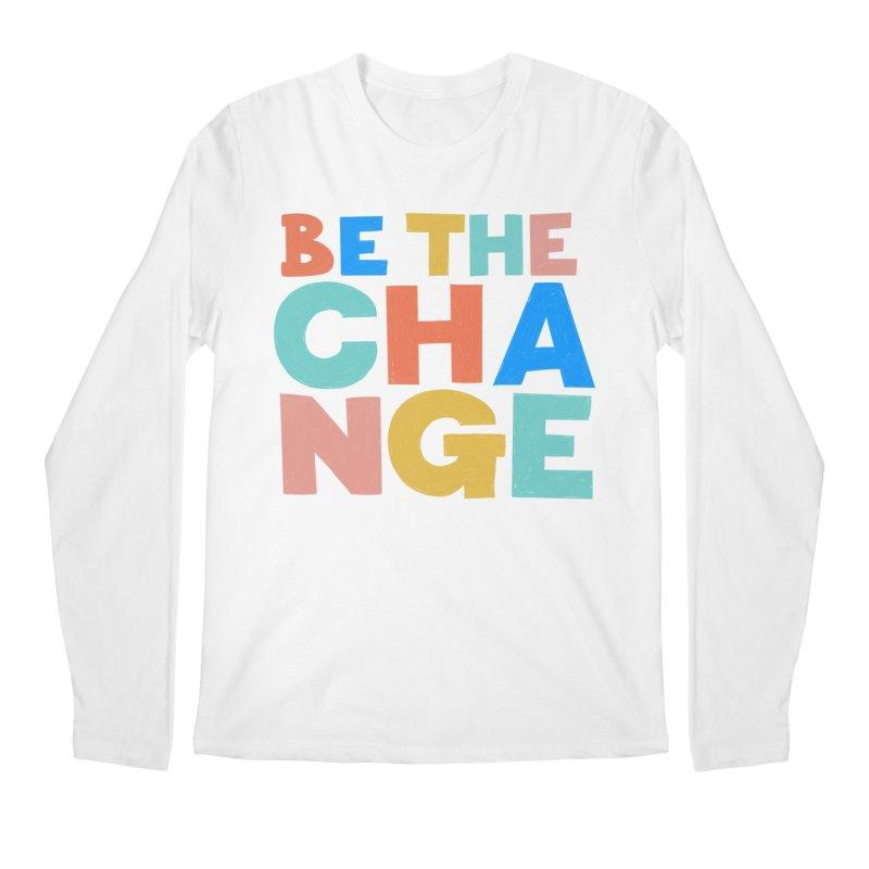 Be The Change Men's Longsleeve T-Shirt by Sam Osborne Store