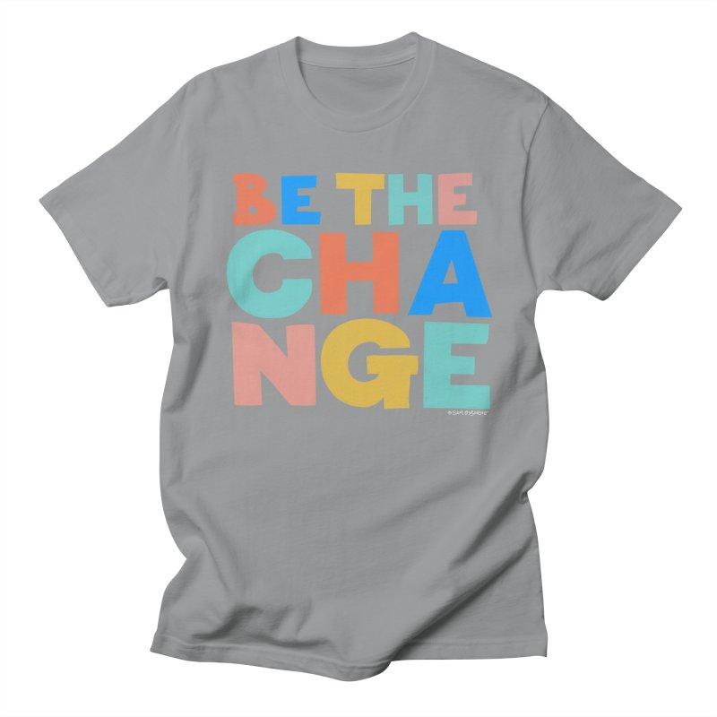 Be The Change Men's T-Shirt by Sam Osborne Store