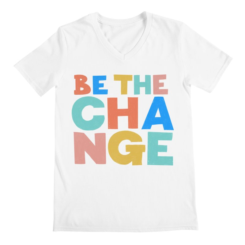 Be The Change Men's V-Neck by Sam Osborne Store