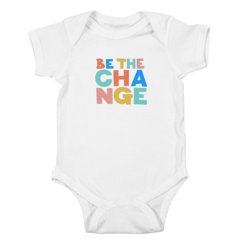 Be The Change Kids Baby Bodysuit by Sam Osborne Store
