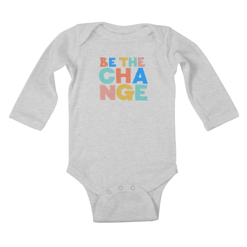 Be The Change Kids Baby Longsleeve Bodysuit by Sam Osborne Store