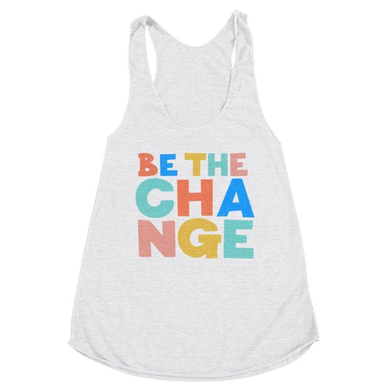 Be The Change Women's Racerback Triblend Tank by Sam Osborne Store