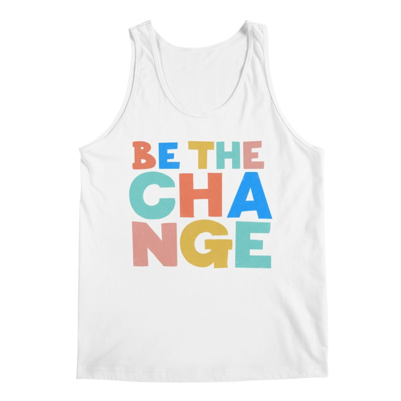 Be The Change Men's Tank by Sam Osborne Store