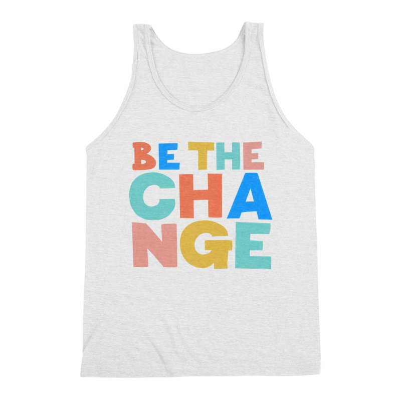 Be The Change Men's Triblend Tank by Sam Osborne Store