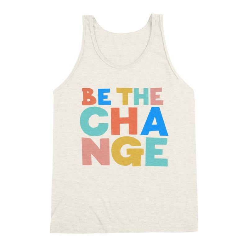 Be The Change Men's Triblend Tank by Sam Osborne Store