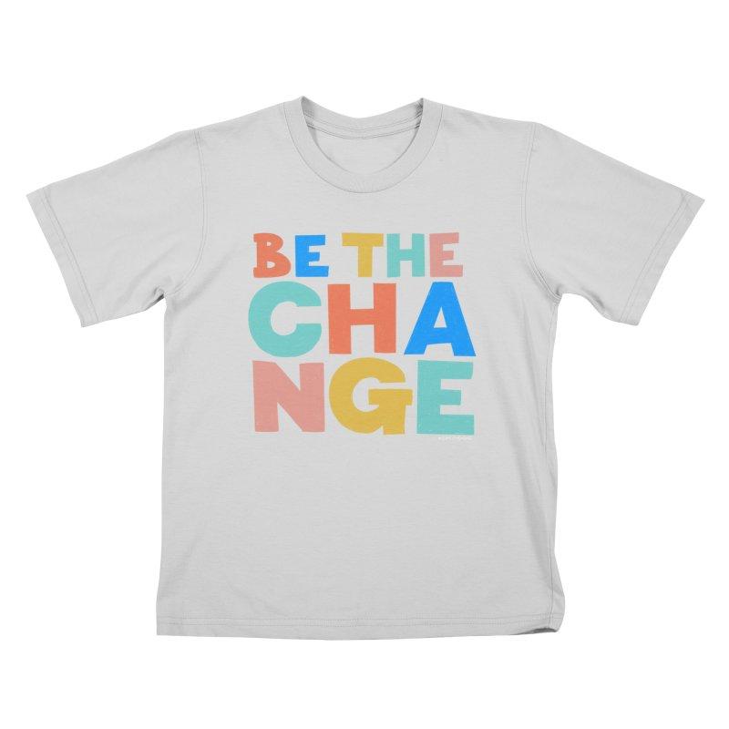 Be The Change Kids T-Shirt by Sam Osborne Store