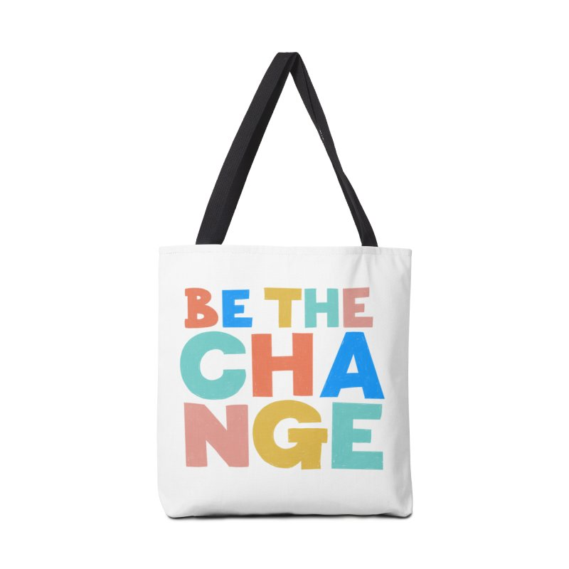 Be The Change Accessories Tote Bag Bag by Sam Osborne Store