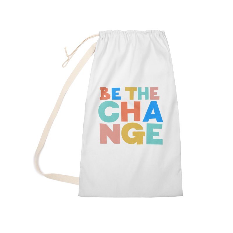 Be The Change Accessories Laundry Bag Bag by Sam Osborne Store