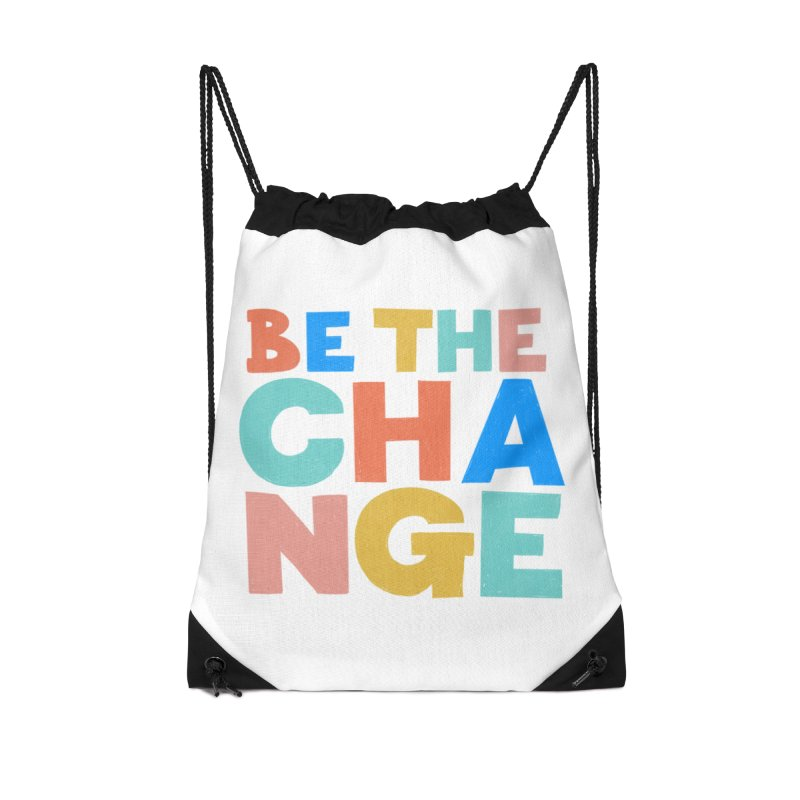 Be The Change Accessories Drawstring Bag Bag by Sam Osborne Store