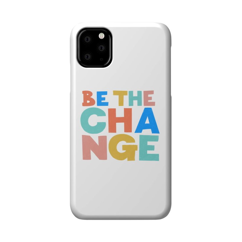 Be The Change Accessories Phone Case by Sam Osborne Store