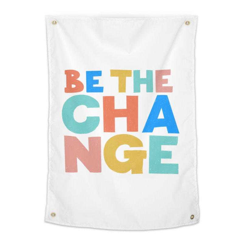 Be The Change Home Tapestry by Sam Osborne Store