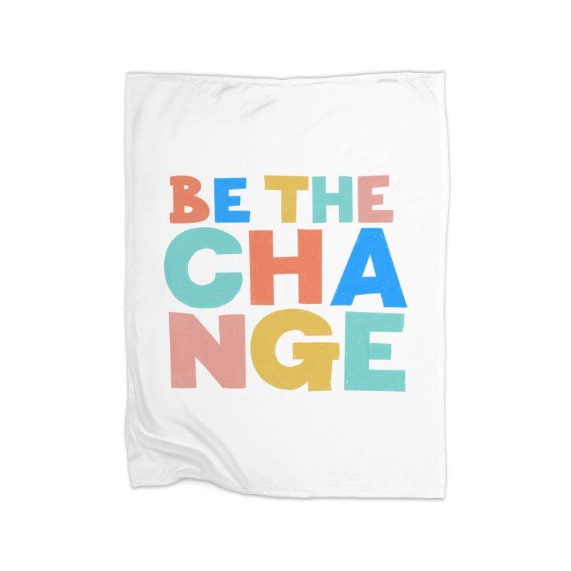 Be The Change Home Fleece Blanket Blanket by Sam Osborne Store