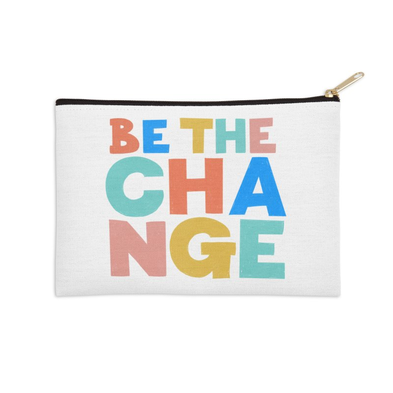 Be The Change Accessories Zip Pouch by Sam Osborne Store