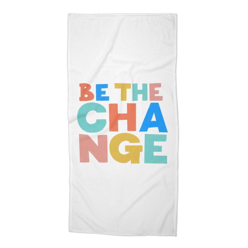 Be The Change Accessories Beach Towel by Sam Osborne Store